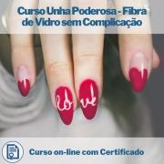 Curso on-line Unha Poderosa - Fibra de vidro sem complicação com Certificado