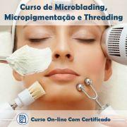 Curso Online de Microblading, Micropigmentação e Threading com Certificado