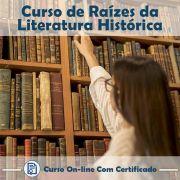 Curso Online de Raízes da Literatura Histórica com Certificado