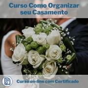 Curso Online em videoaula Como Organizar seu Casamento com Certificado