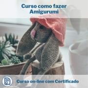 Curso Online em videoaula de como fazer Amigurumi com Certificado
