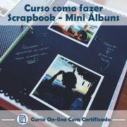 Curso online em videoaula de como fazer Scrapbook - Mini Álbuns com Certificado