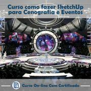 Curso online em videoaula de como fazer SketchUp para Cenografia e Eventos com Certificado