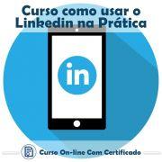 Curso online em videoaula de como usar o LinkedIn na prática com Certificado