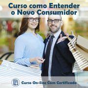 Curso online em videoaula sobre Entendendo o Novo Consumidor com Certificado