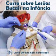 Curso online em videoaula sobre Lesões Bucais na Infância (Prática) com Certificado