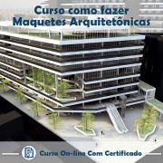 Curso online em videoaula sobre Maquetes Arquitetônicas com Certificado