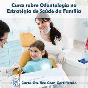 Curso online em videoaula sobre Odontologia na Estratégia de Saúde da Família com Certificado