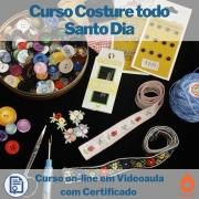 Cursos on-line em videoaula Costure todo Santo Dia com Certificado