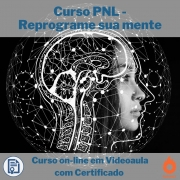 Curso on-line em videoaula de PNL - Reprograme sua mente com Certificado