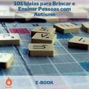 E-book 101 Ideias para Brincar e Ensinar Pessoas com Autismo