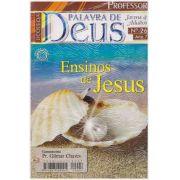 LIÇÕES DA PALAVRA DE DEUS PROFESSOR - ENSINOS DE JESUS