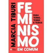 Livro Feminismo Em Comum - Para Todas, Todes E Todos