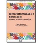 Livro Interculturalidade e Educação. Saberes, Práticas e Desafios