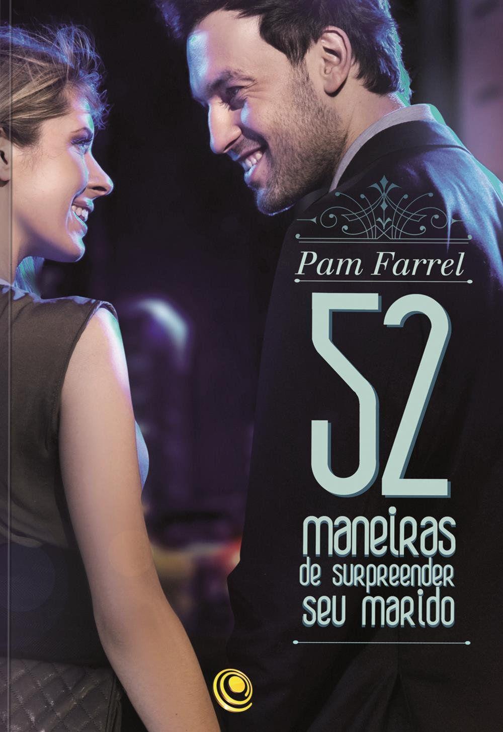 52 MANEIRAS DE SURPREENDER SEU MARIDO