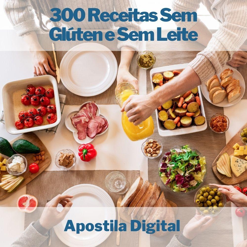 Apostila Digital com 300 Receitas Sem Glúten e Sem Leite