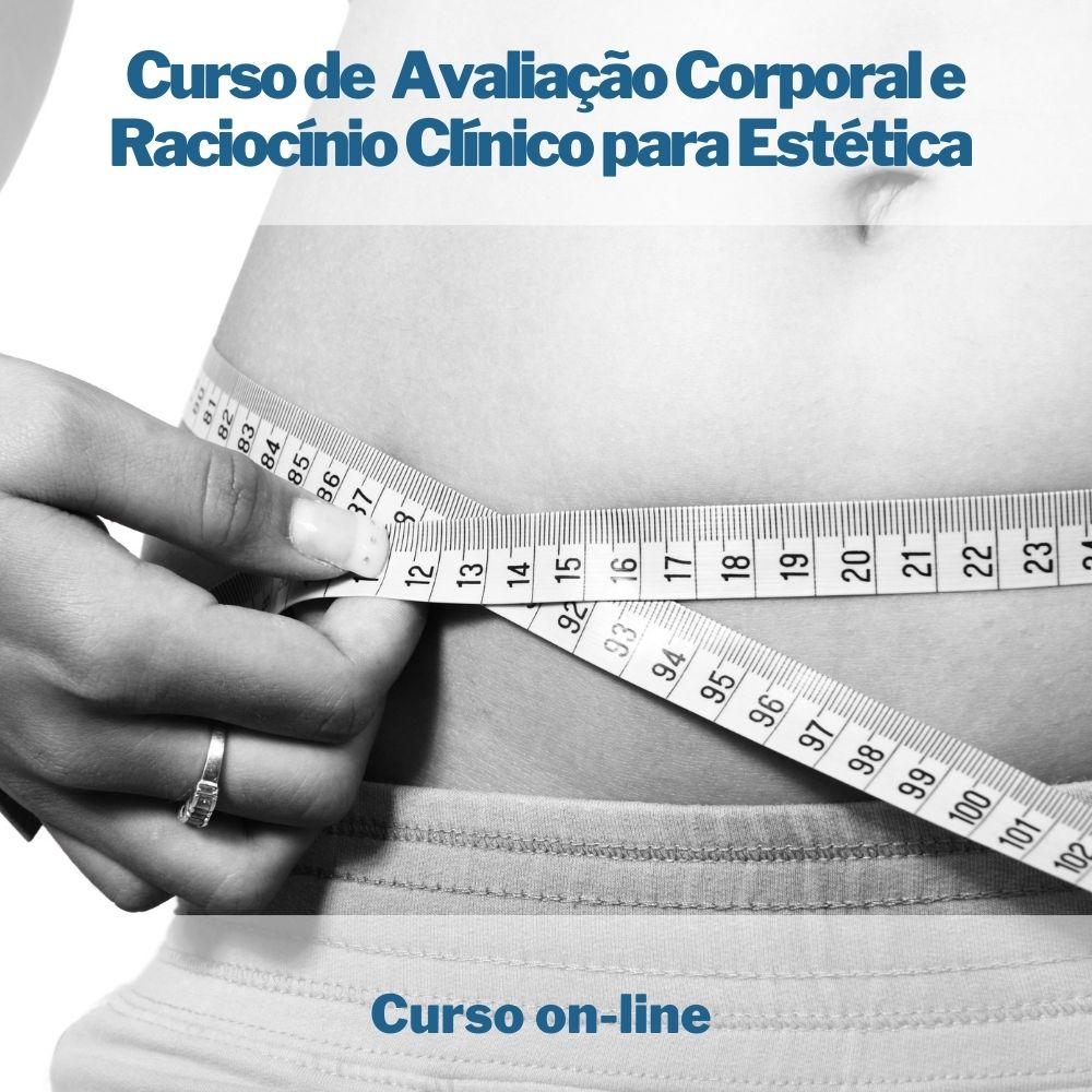Curso on-line de Avaliação Corporal e Raciocínio Clínico para Estética