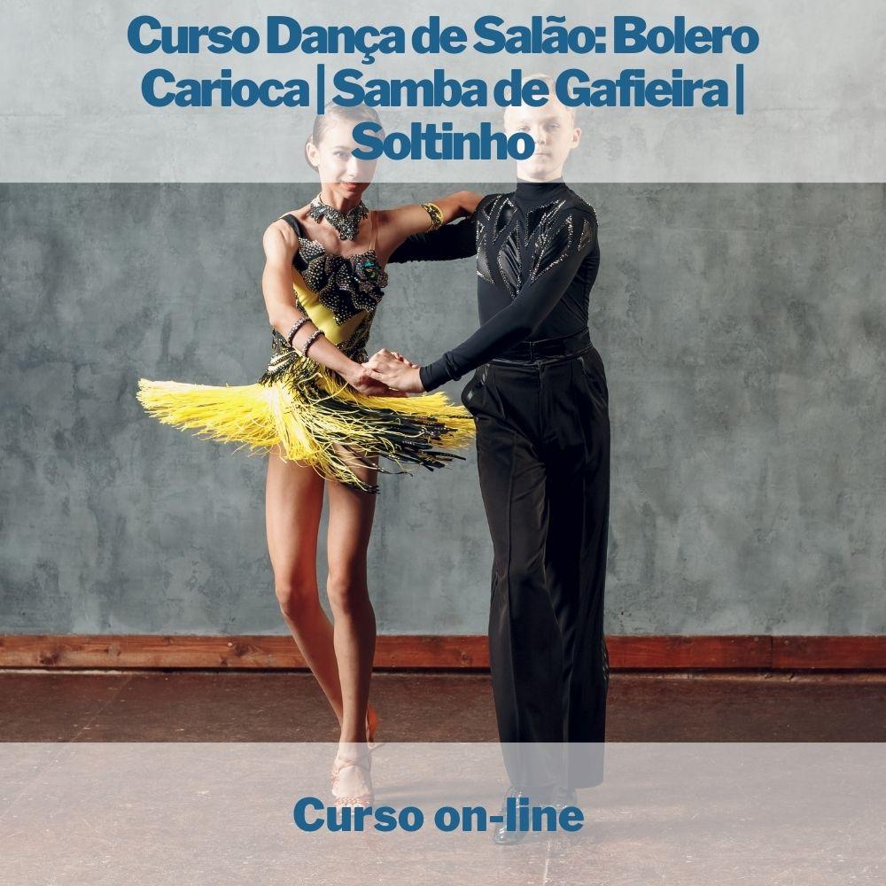 Curso on-line de Dança de Salão: Bolero Carioca | Samba de Gafieira | Soltinho