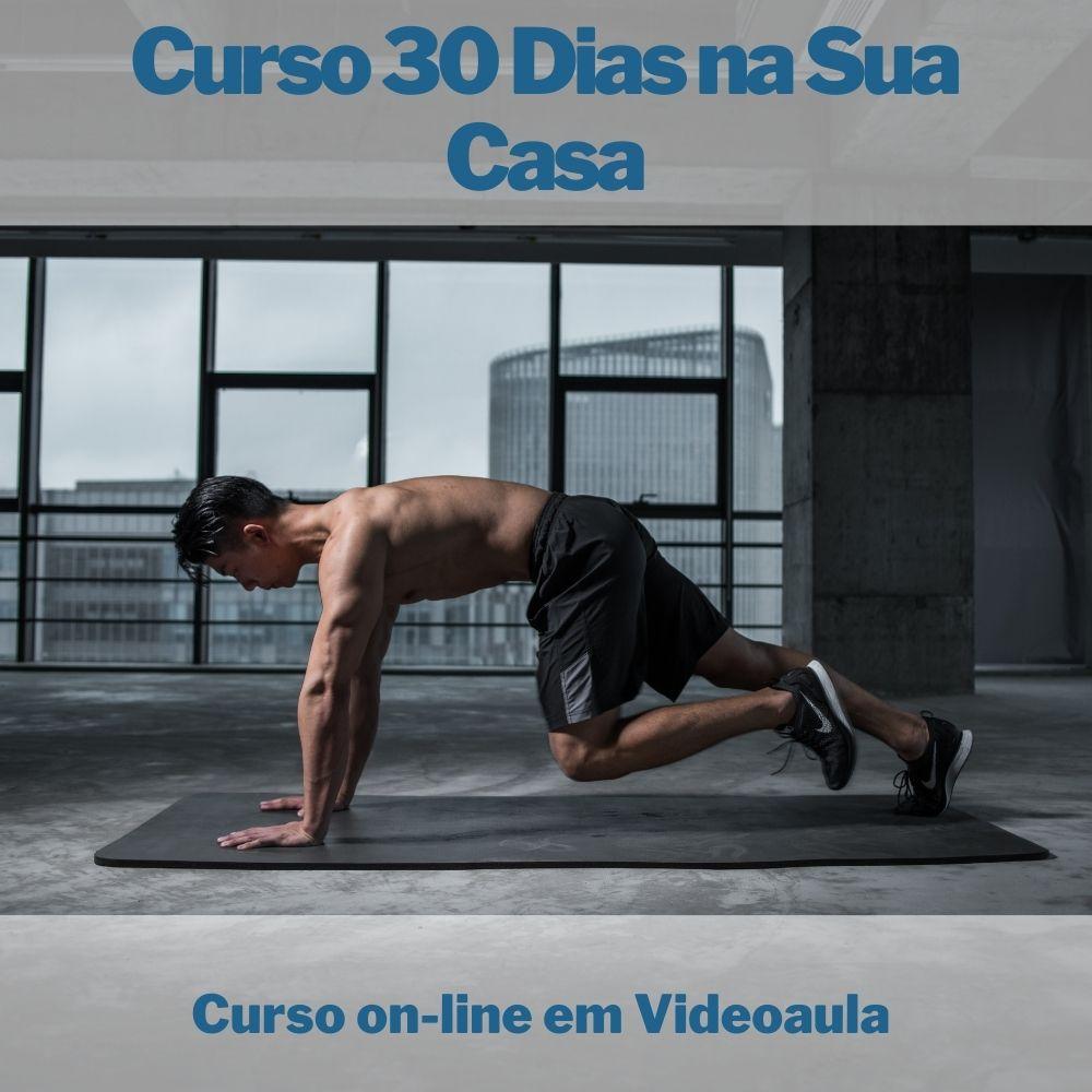 Curso on-line em videoaula 30 Dias Treinando na sua Casa