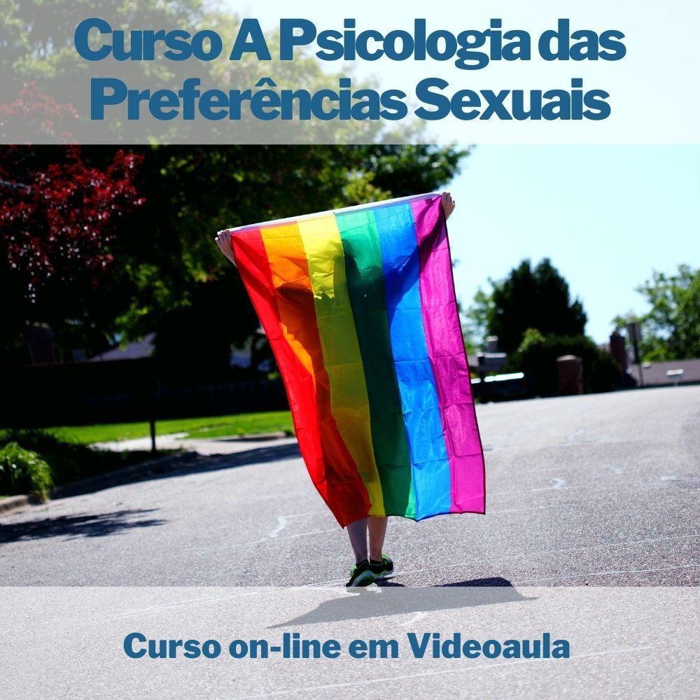 Curso on-line em videoaula A Psicologia das Preferências Sexuais