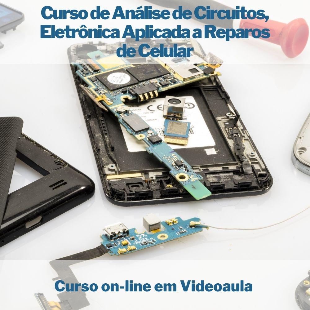 Curso on-line em videoaula de Análise de Circuitos, Eletrônica Aplicada a Reparos de Celular