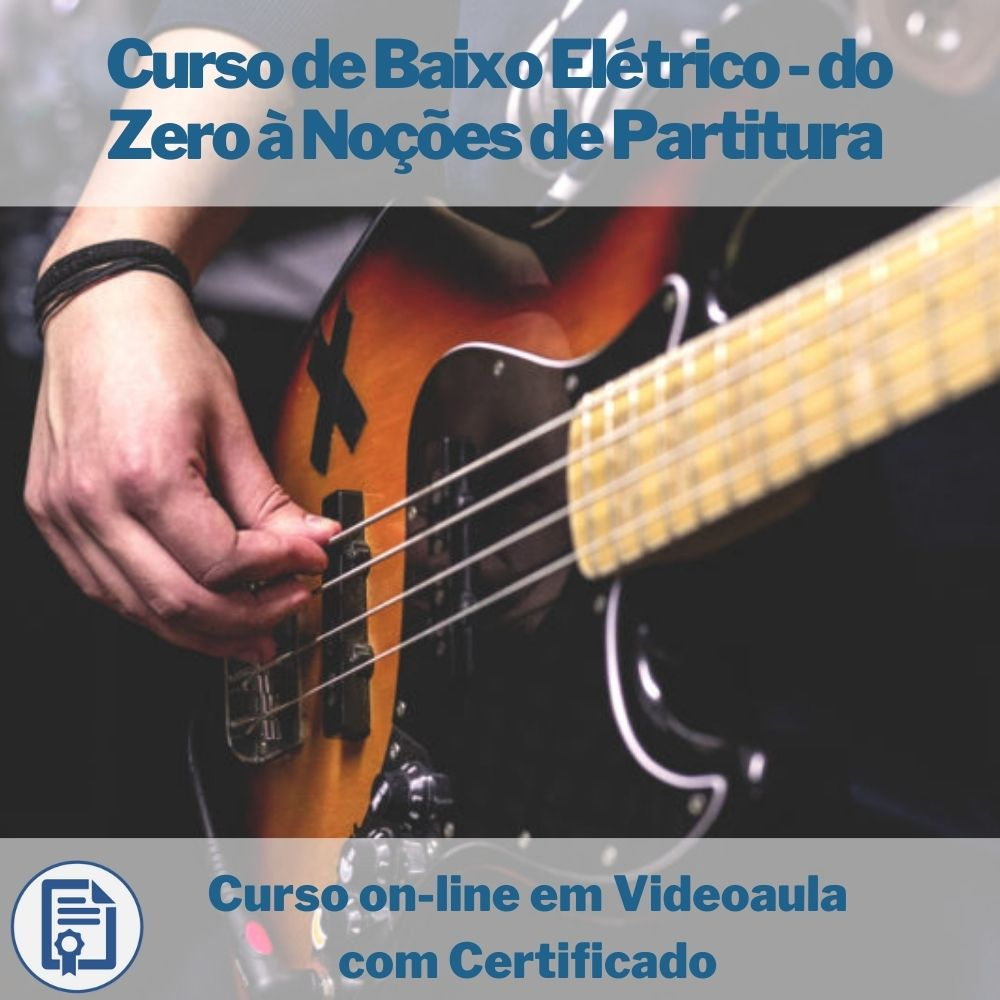 Curso on-line em videoaula de Baixo Elétrico - do Zero à Noções de Partitura com Certificado