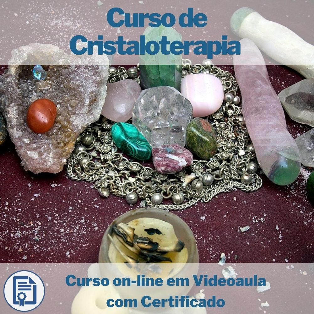 Curso on-line em videoaula de Cristaloterapia com Certificado