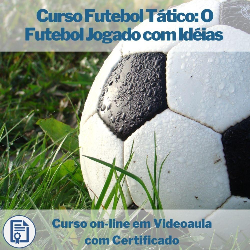 Curso on-line em videoaula de Futebol Tático - O Futebol Jogado com Idéias com Certificado