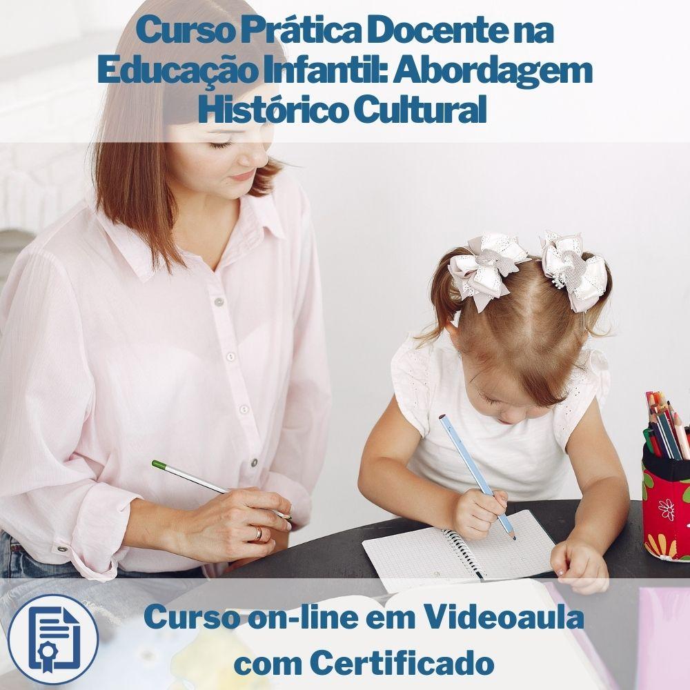 Curso on-line em videoaula de Prática Docente na Educação Infantil: Abordagem Histórico Cultural com Certificado