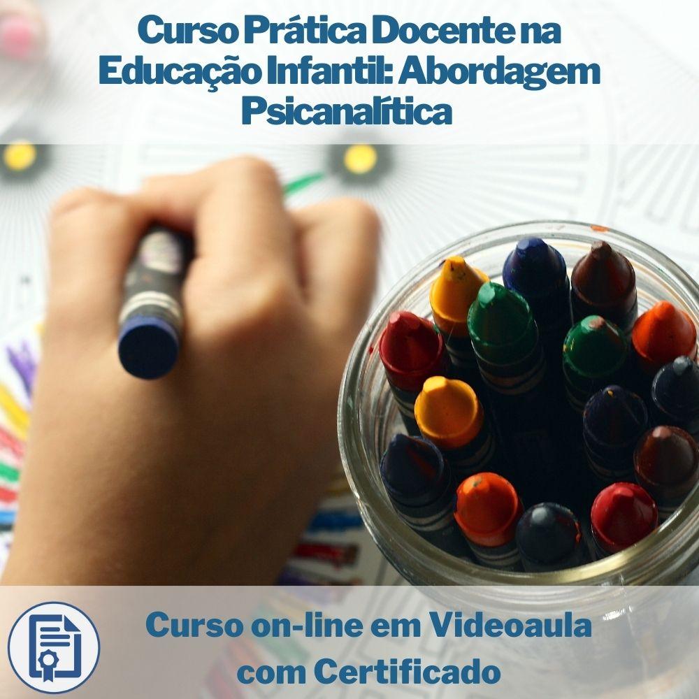 Curso on-line em videoaula de Prática Docente na Educação Infantil: Abordagem Psicanalítica com Certificado