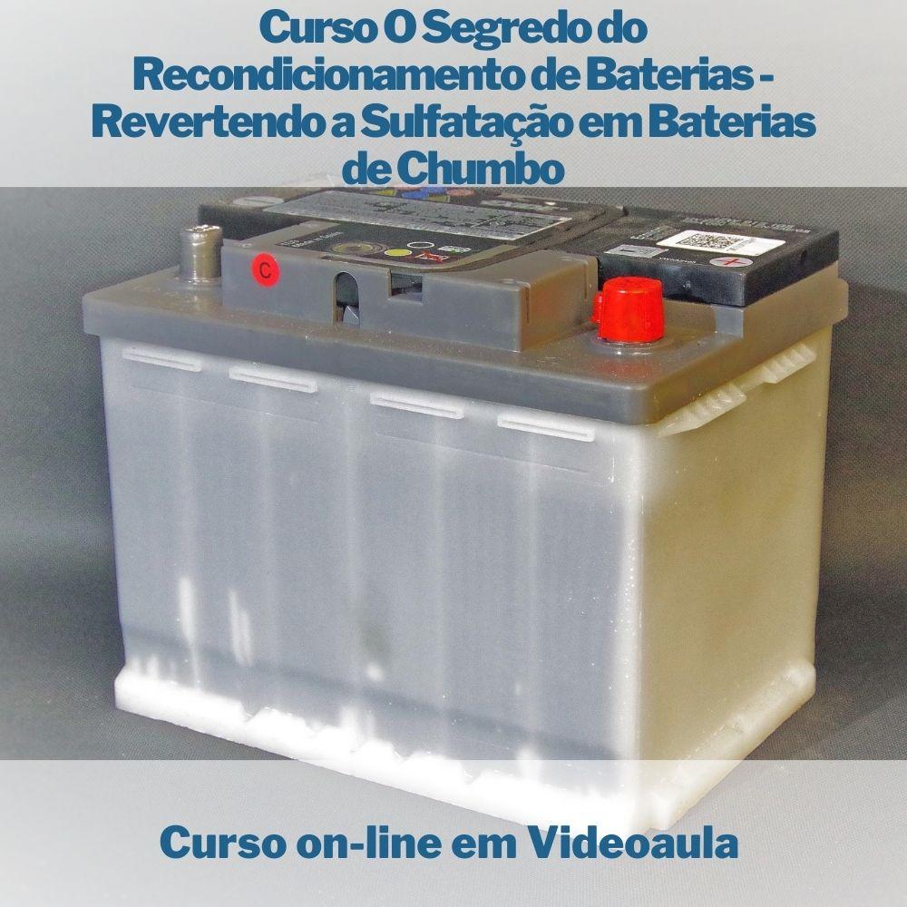 Curso on-line em videoaula O Segredo do Recondicionamento de Baterias - Revertendo a Sulfatação em Baterias de Chumbo