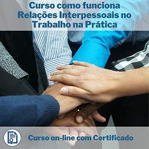 Curso Online em videoaula de como funciona Relações Interpessoais no Trabalho na Prática com Certificado