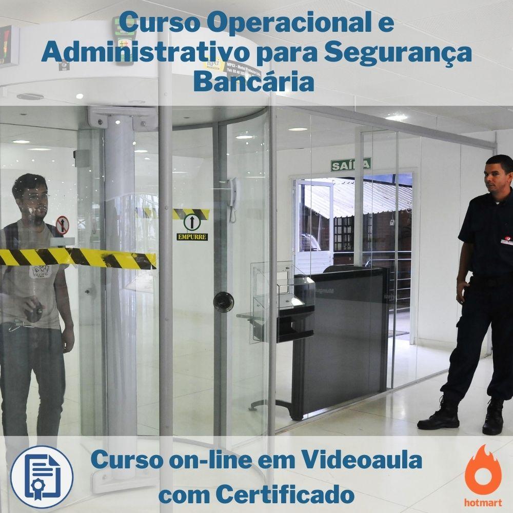 Curso on-line em videoaula Operacional e Administrativo para Segurança Bancária com Certificado
