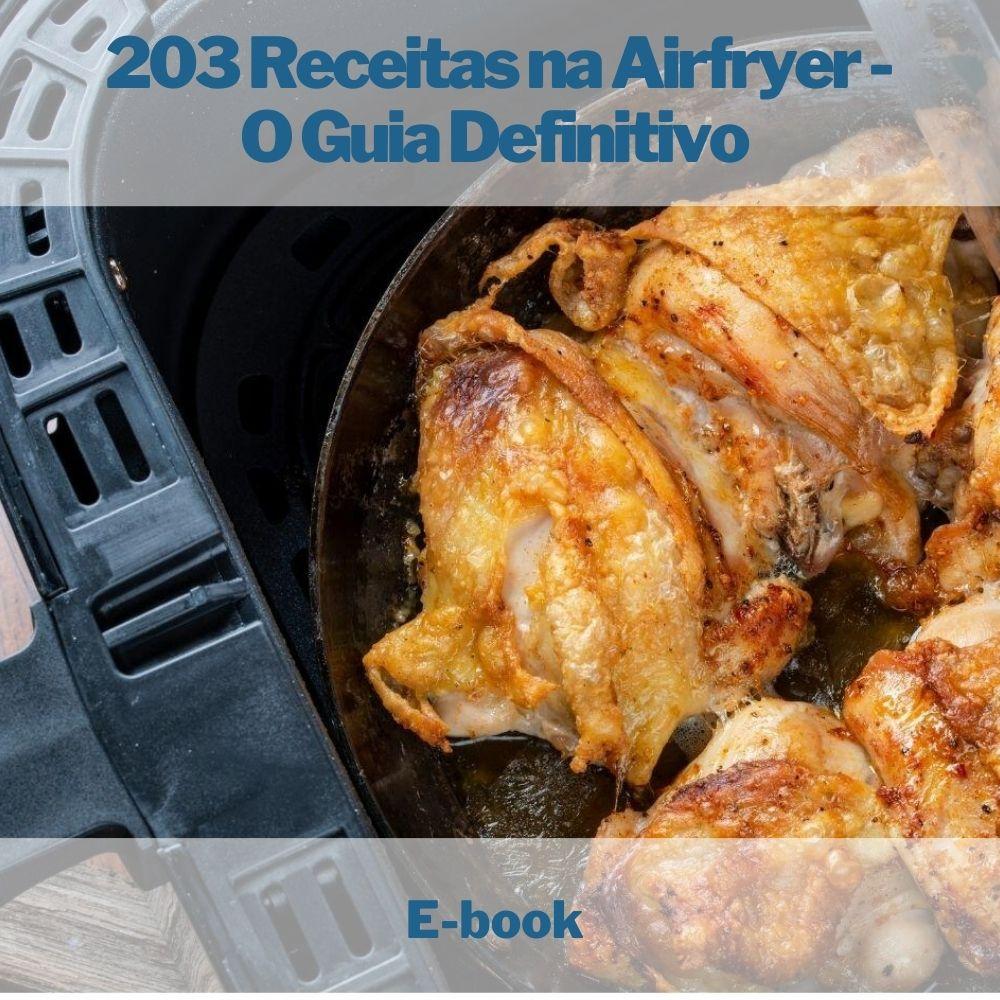 E-book 203 Receitas na Airfryer - O Guia Definitivo