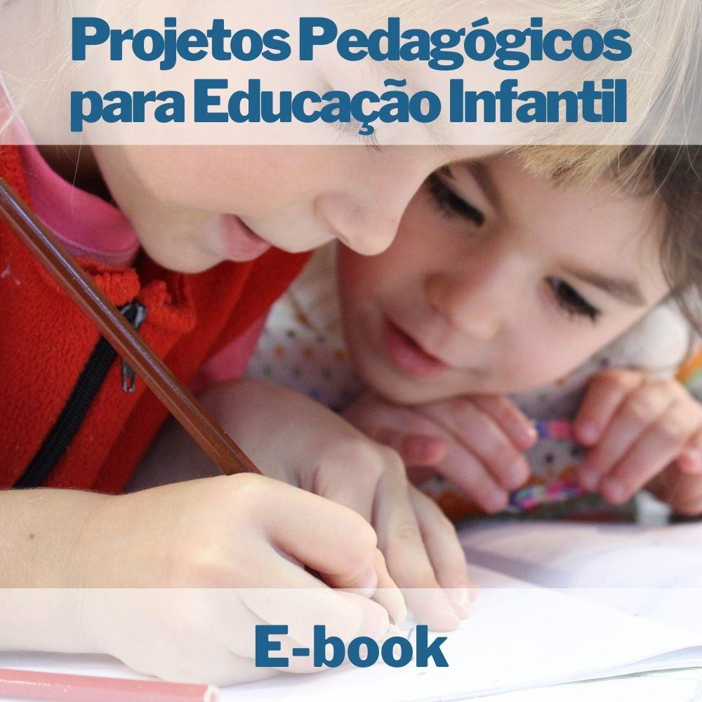 E-book Projetos Pedagógicos para Educação Infantil
