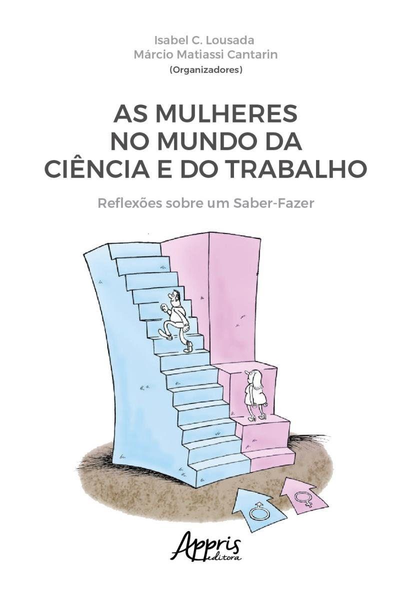 Livro As Mulheres No Mundo da Ciência e do Trabalho - Reflexões Sobre Um Saber-Fazer