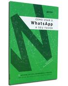 Livro Como Usar o Whatsapp A Seu Favor