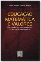 Livro Educação Matemática e Valores: das Concepções dos Professores à Construção da Autonomia