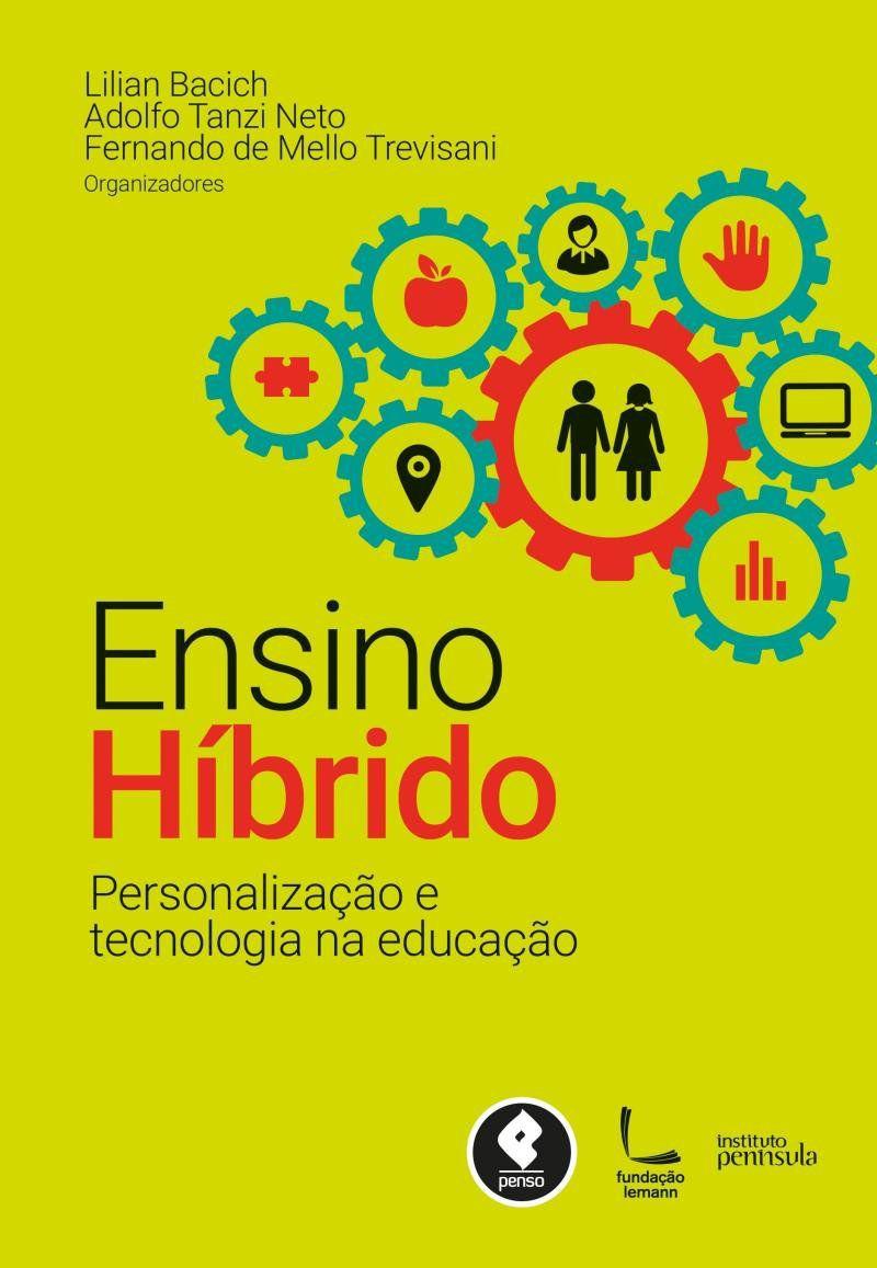 Livro Ensino Híbrido - Personalização e Tecnologia na Ed