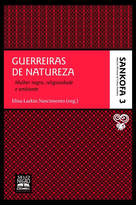 Livro Guerreiras de Natureza - Mulher Negra , Religiosidade e Ambiente