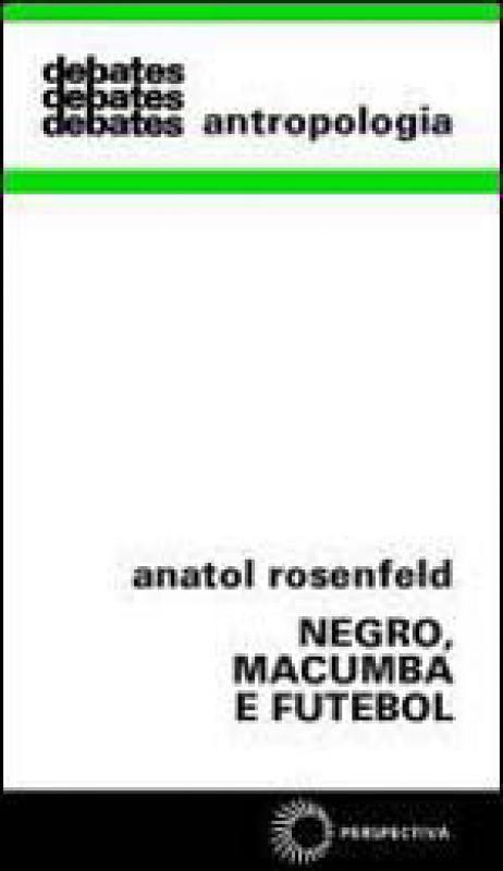 Livro Negro; Macumba e Futebol - Col. Debates 258