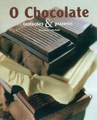 Livro O Chocolate - Tentações & Prazeres  - Aprova Cursos