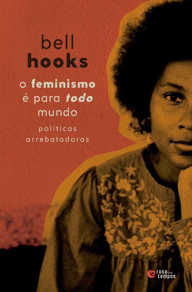 Livro O Feminismo é Para Todo Mundo - Políticas Arrebatadoras