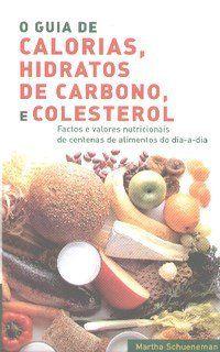 Livro O Guia de Calorias , Hidratos de Carbono e Colesterol
