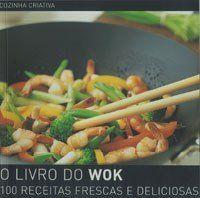 Livro O Livro do Wok - Col. Cozinha Criativa
