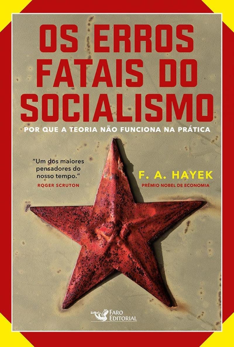 Livro Os Erros Fatais Do Socialismo - Porque A Teoria Não Funciona Na Prática