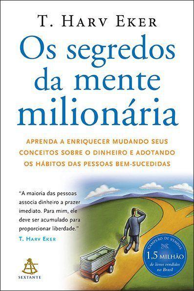 Livro Os Segredos da Mente Milionária - Aprenda A Enriquecer Mudando Seus Conceitos Sobre o Dinheiro ...