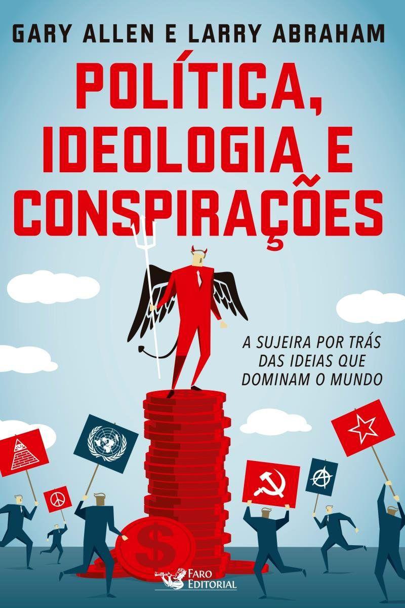 Livro Política, Ideologia e Conspirações - A Sujeira Por