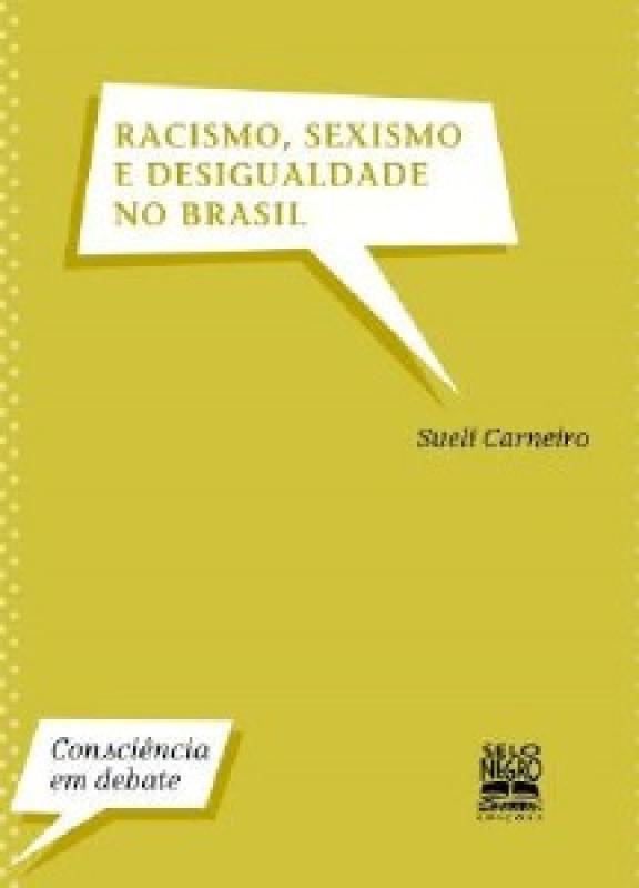 Livro Racismo, Sexismo e Desigualdade No Brasil - Col. C