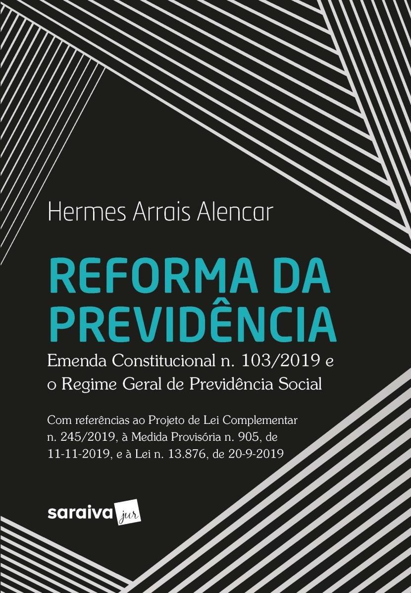 Livro Reforma da Previdência - Emenda Constitucional n. 103/2019 e O Regime Geral De Previdência Social  - Aprova Cursos